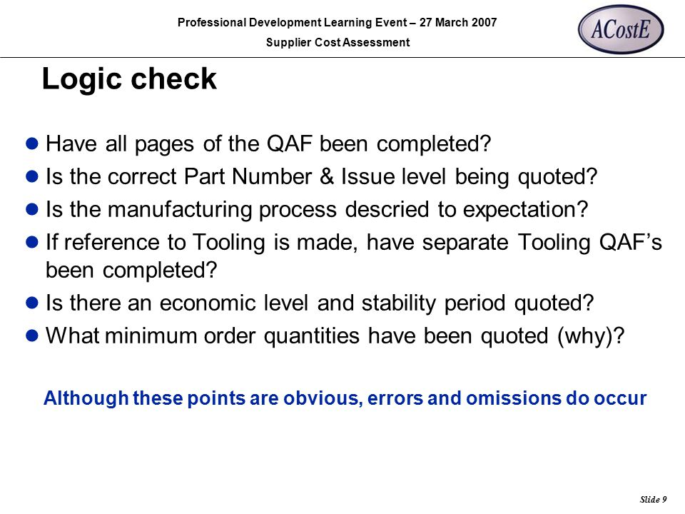 Although these points are obvious, errors and omissions do occur