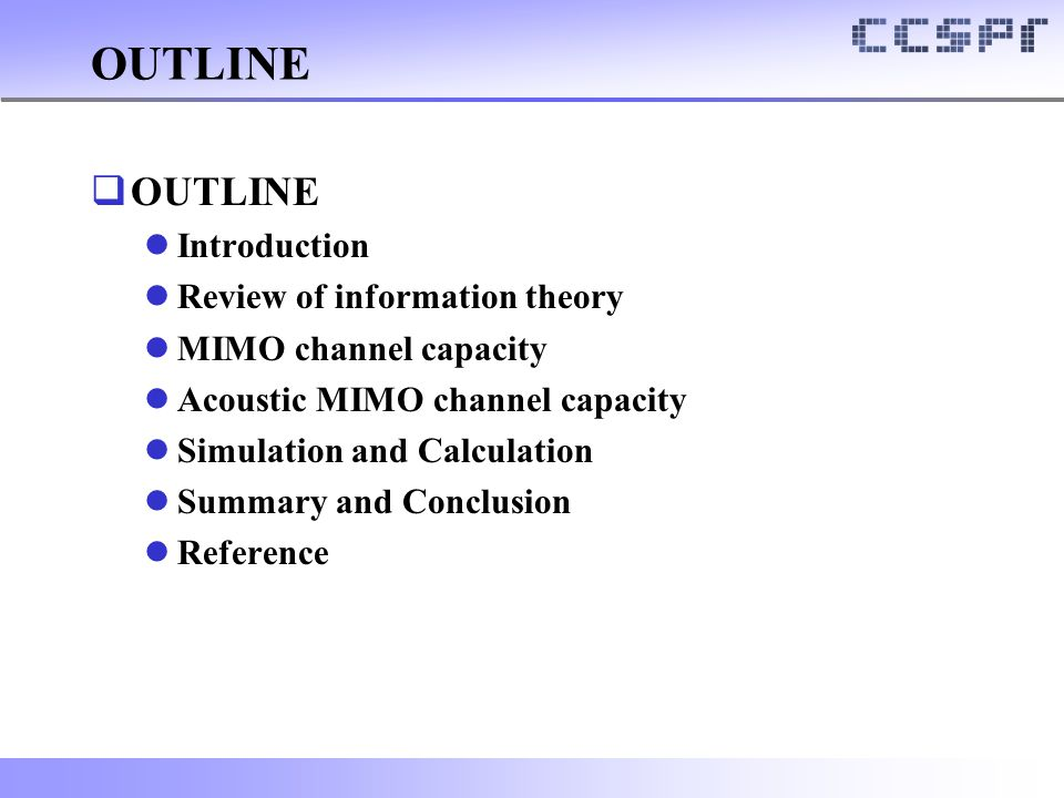 OUTLINE OUTLINE Introduction Review of information theory