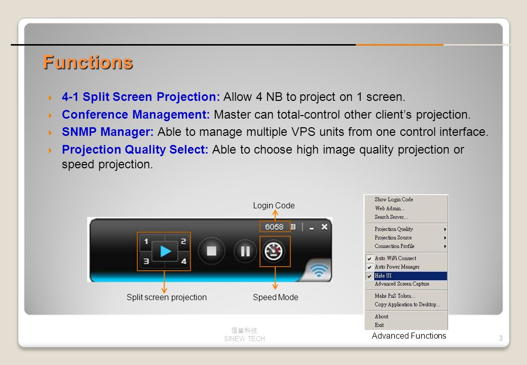 Functions 4-1 Split Screen Projection: Allow 4 NB to project on 1 screen. Conference Management: Master can total-control other client's projection.