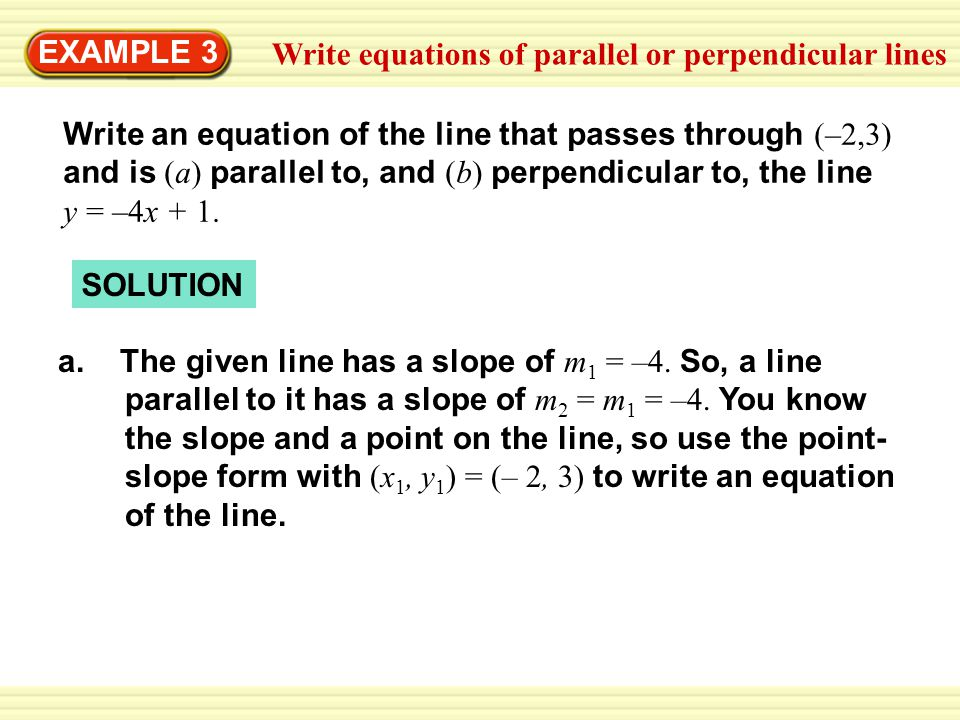 EXAMPLE 3 Write equations of parallel or perpendicular lines.