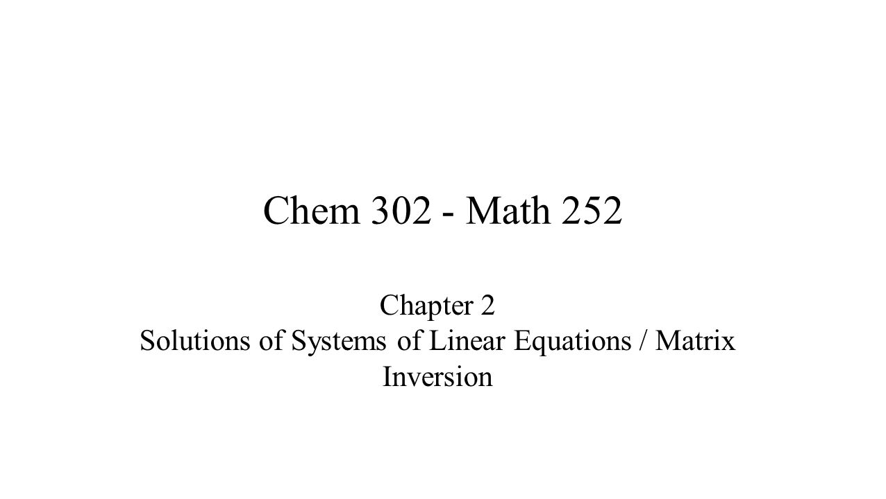 Chapter 2 Solutions of Systems of Linear Equations / Matrix Inversion