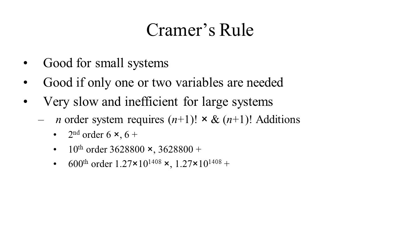 Cramer's Rule Good for small systems