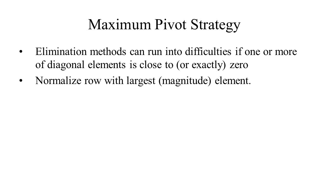 Maximum Pivot Strategy