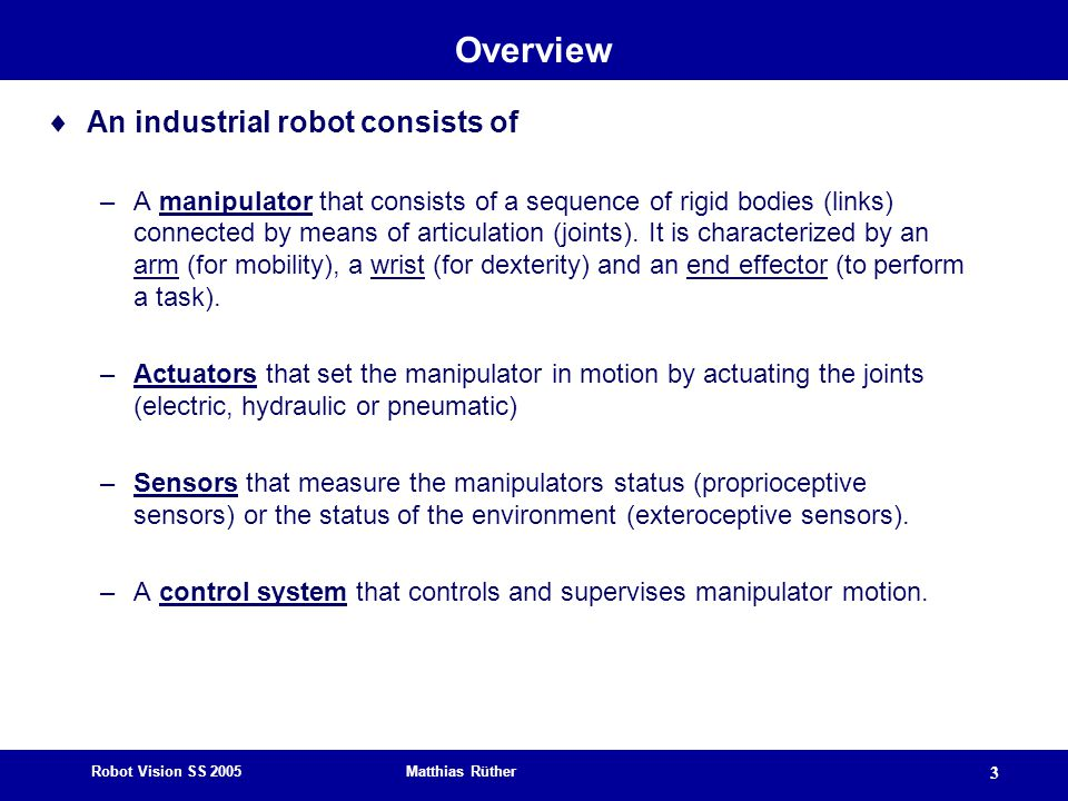 Overview An industrial robot consists of