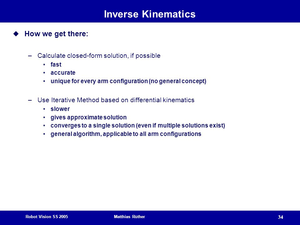 Inverse Kinematics How we get there: