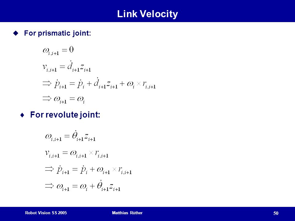 Link Velocity For prismatic joint: For revolute joint: