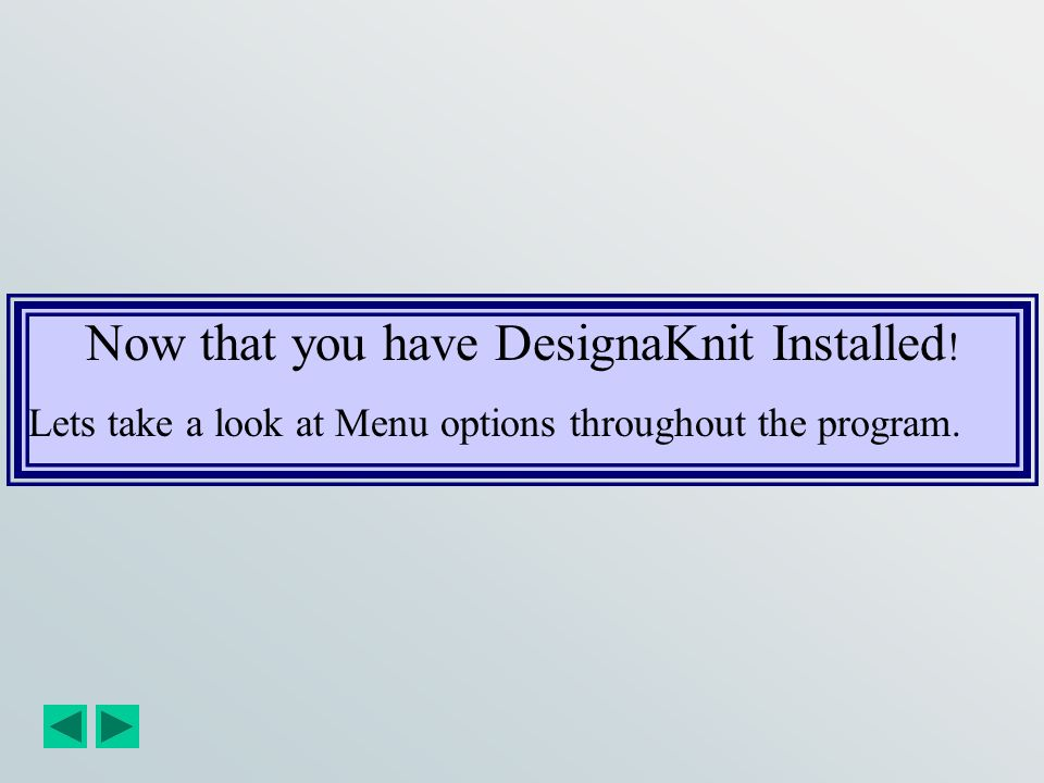 Now that you have DesignaKnit Installed!