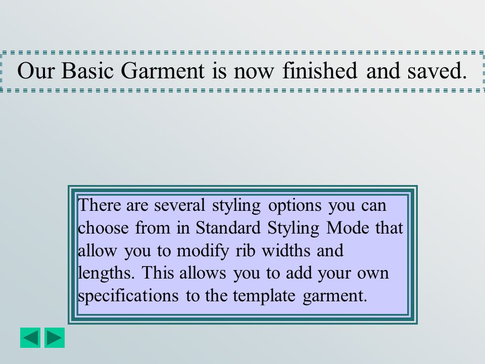 Our Basic Garment is now finished and saved.