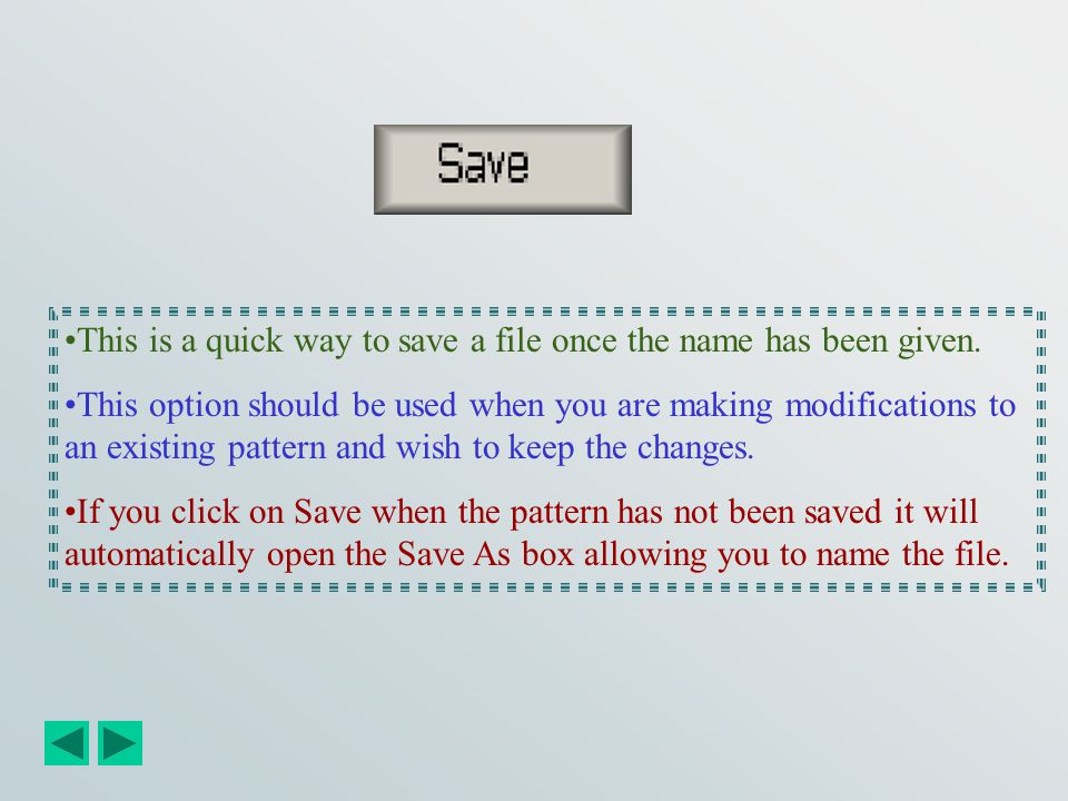 This is a quick way to save a file once the name has been given.
