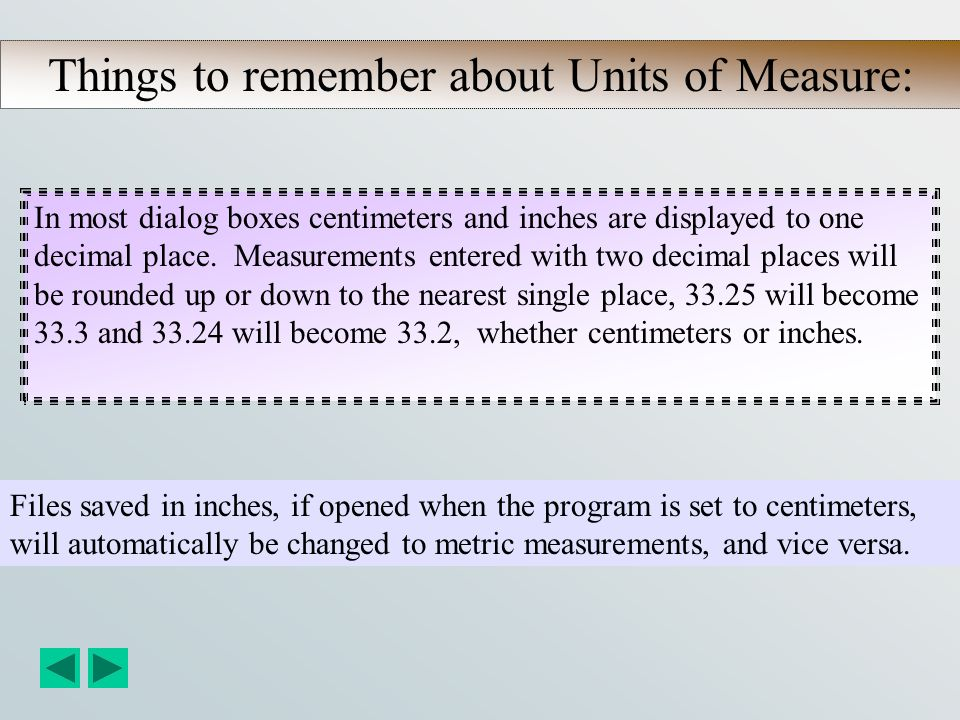 Things to remember about Units of Measure: