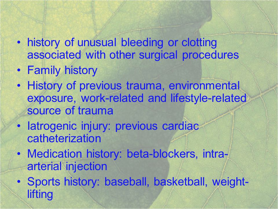 history of unusual bleeding or clotting associated with other surgical procedures