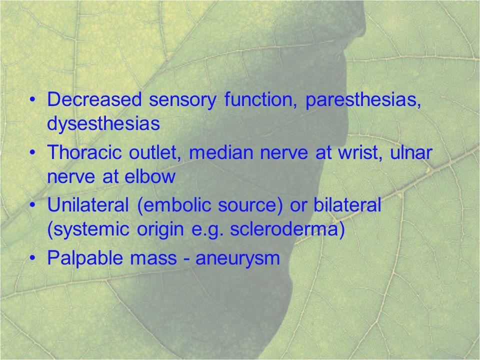 Decreased sensory function, paresthesias, dysesthesias