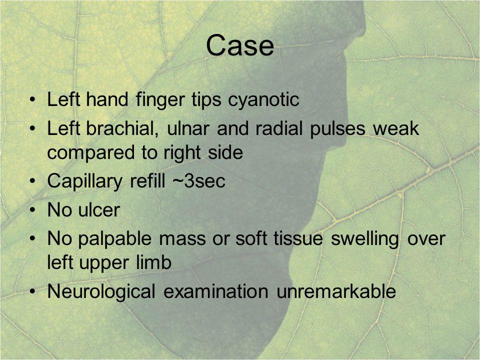 Case Left hand finger tips cyanotic