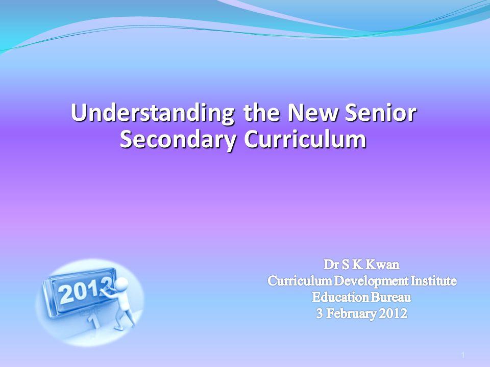 Understanding the New Senior Secondary Curriculum