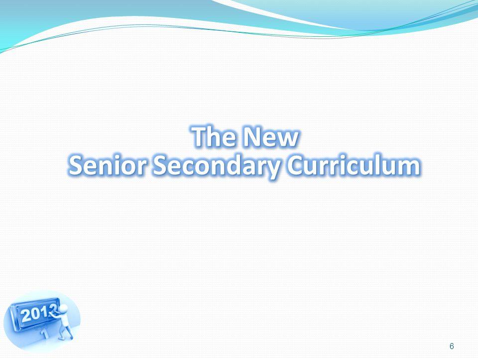The New Senior Secondary Curriculum