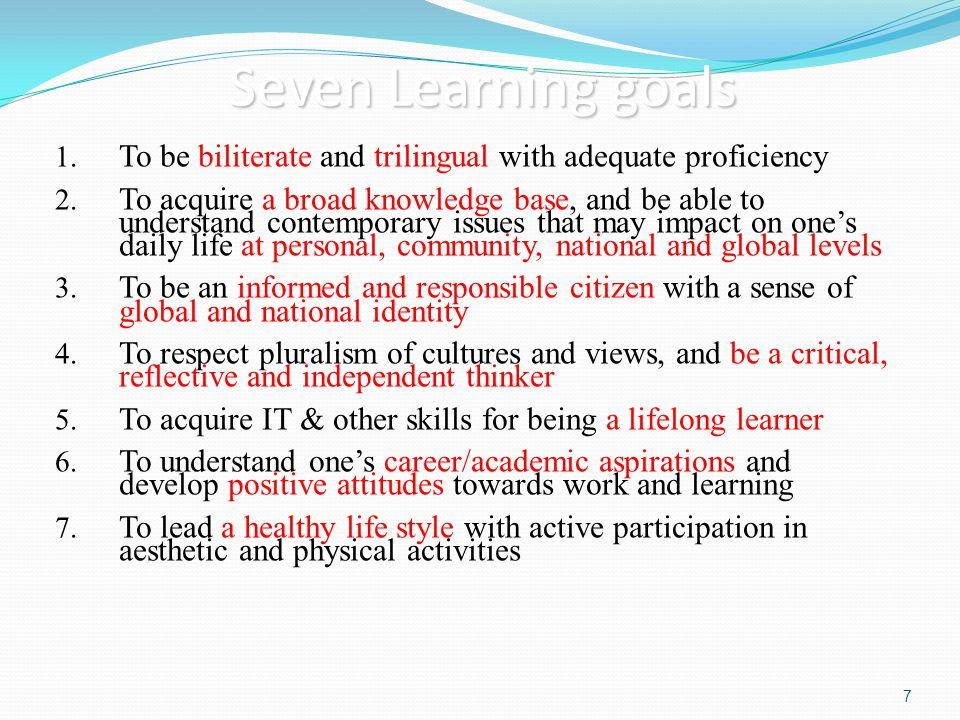 Seven Learning goals To be biliterate and trilingual with adequate proficiency.