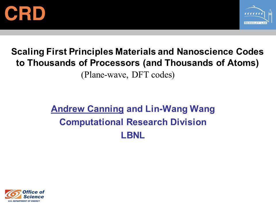 Andrew Canning and Lin-Wang Wang Computational Research Division LBNL