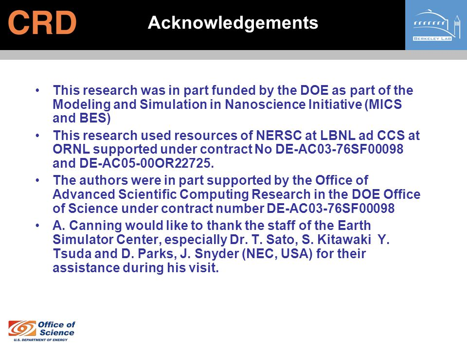 Acknowledgements This research was in part funded by the DOE as part of the Modeling and Simulation in Nanoscience Initiative (MICS and BES)