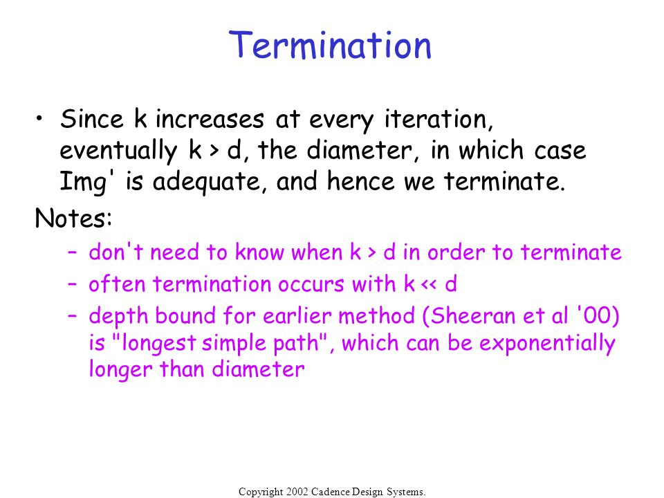 Termination Since k increases at every iteration, eventually k > d, the diameter, in which case Img is adequate, and hence we terminate.