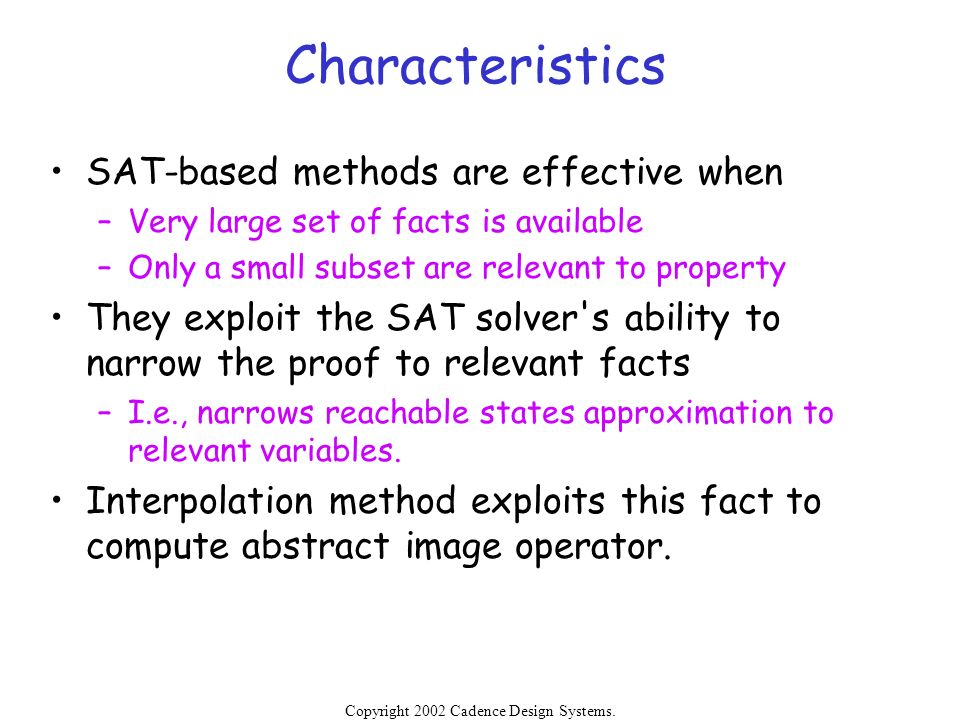 Characteristics SAT-based methods are effective when