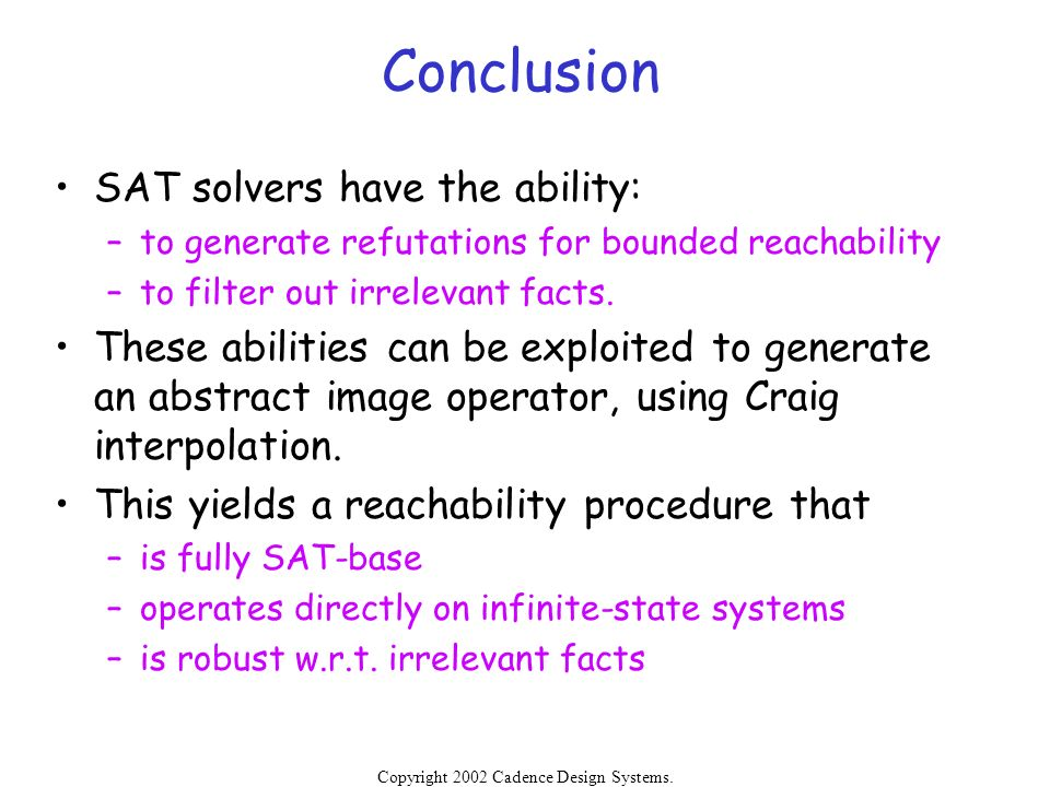 Conclusion SAT solvers have the ability: