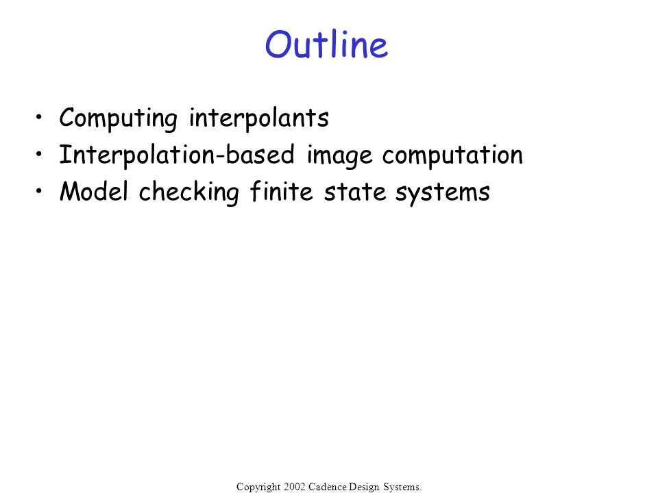 Outline Computing interpolants Interpolation-based image computation