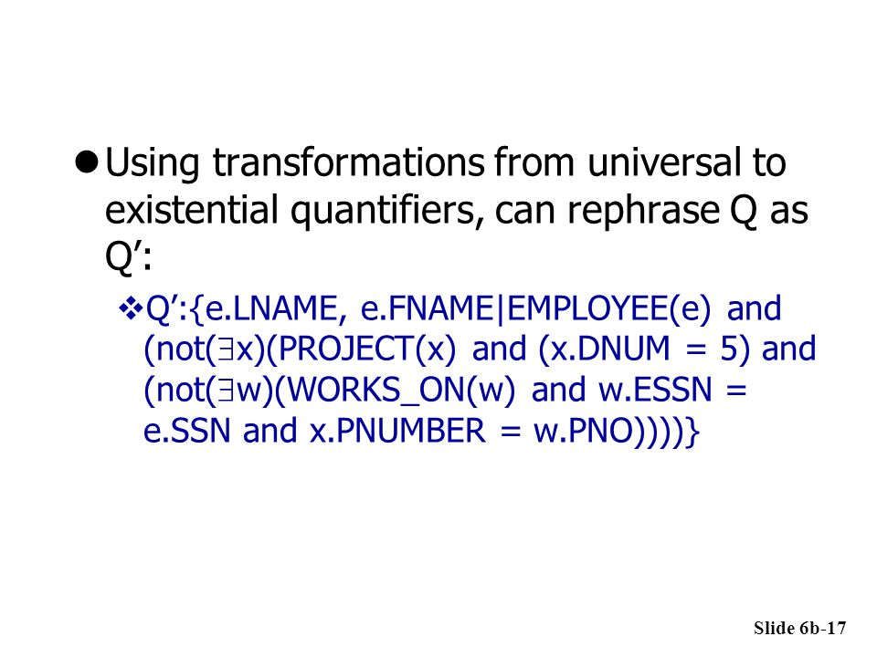 Using transformations from universal to existential quantifiers, can rephrase Q as Q':