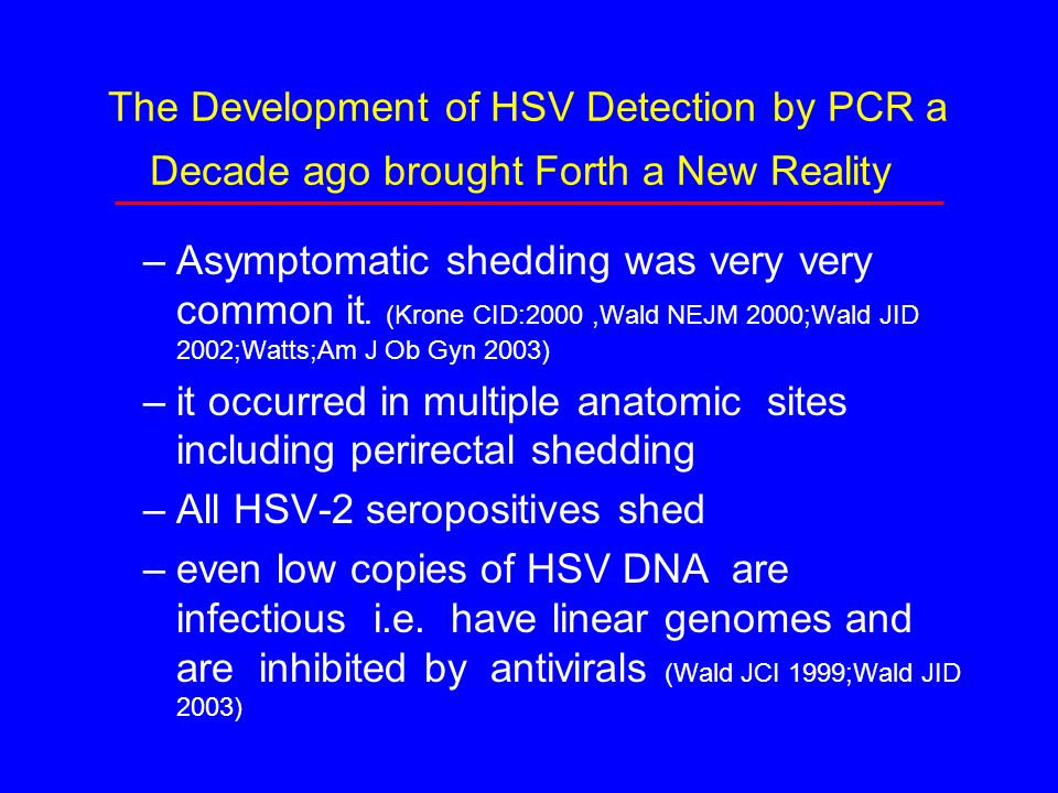 The Development of HSV Detection by PCR a Decade ago brought Forth a New Reality