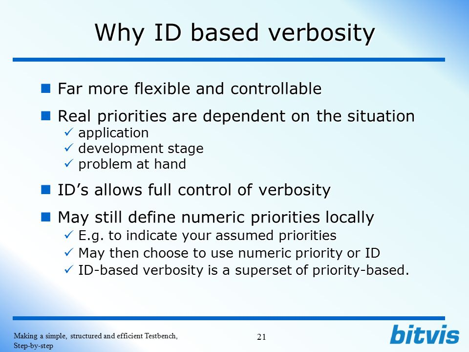 Why ID based verbosity Far more flexible and controllable