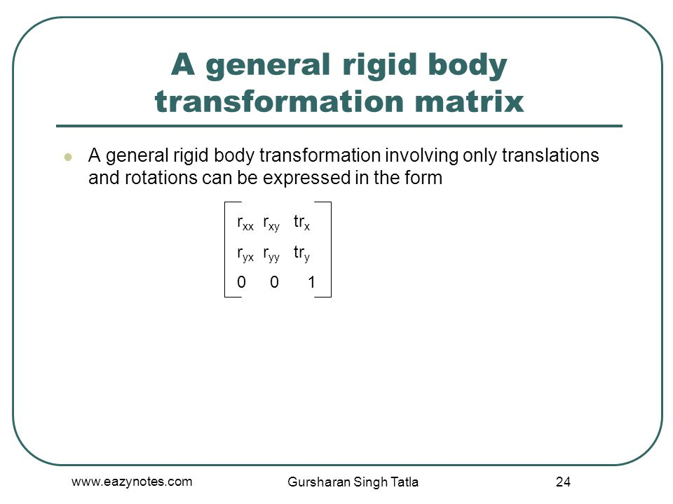 A general rigid body transformation matrix