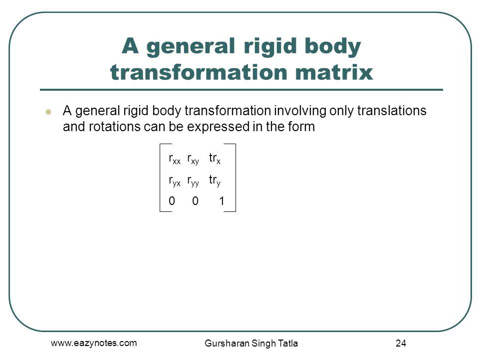 A general rigid body transformation matrix