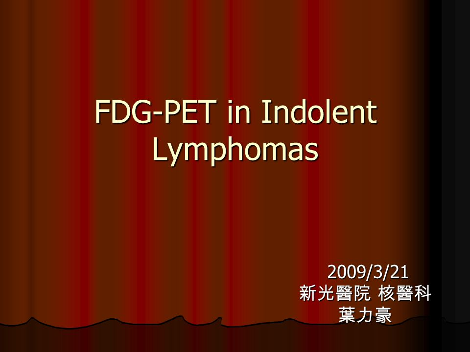 FDG-PET in Indolent Lymphomas