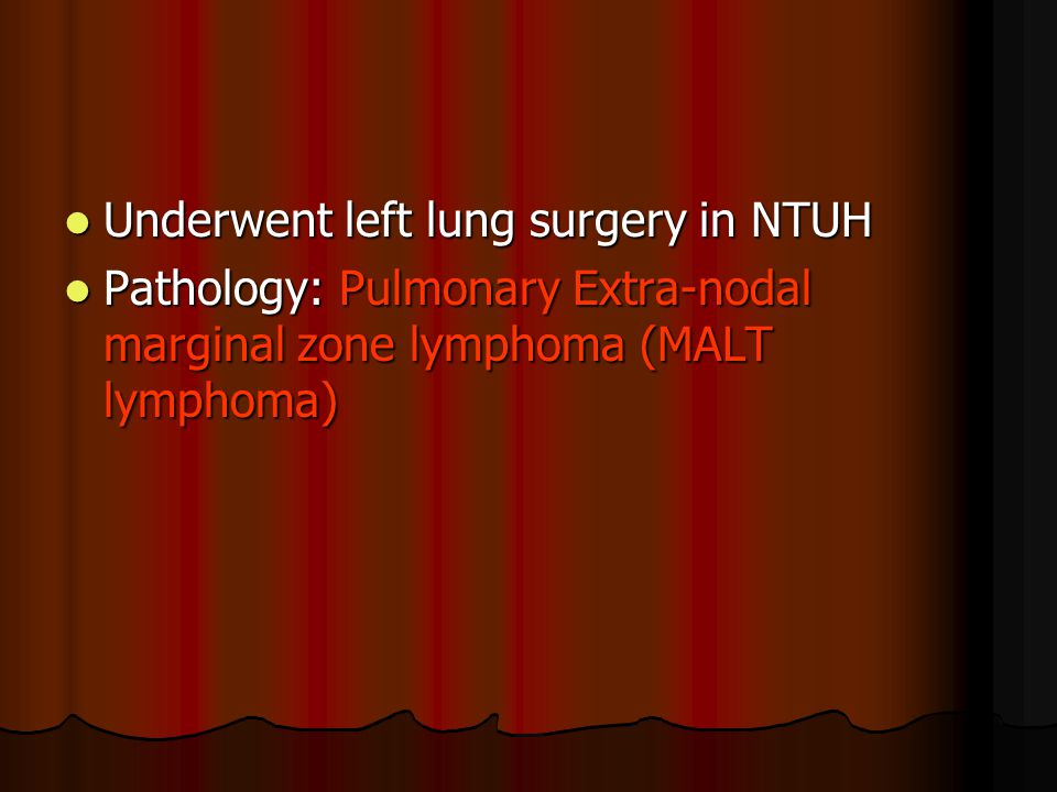 Underwent left lung surgery in NTUH