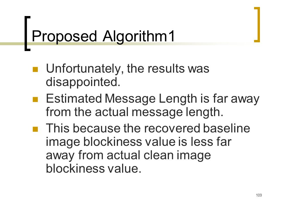 Proposed Algorithm 1 Unfortunately, the results was disappointed.