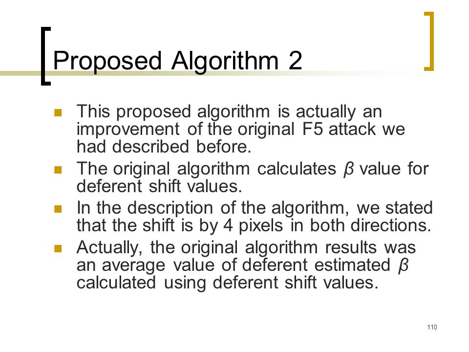 Proposed Algorithm 2 This proposed algorithm is actually an improvement of the original F5 attack we had described before.