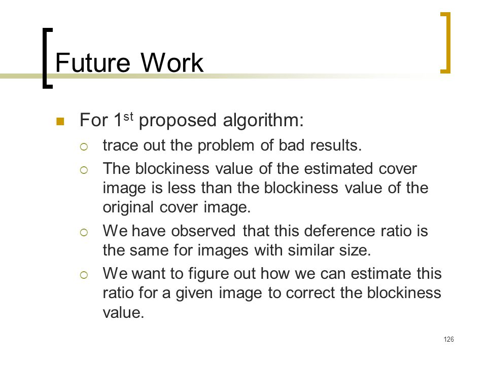 Future Work For 1st proposed algorithm: