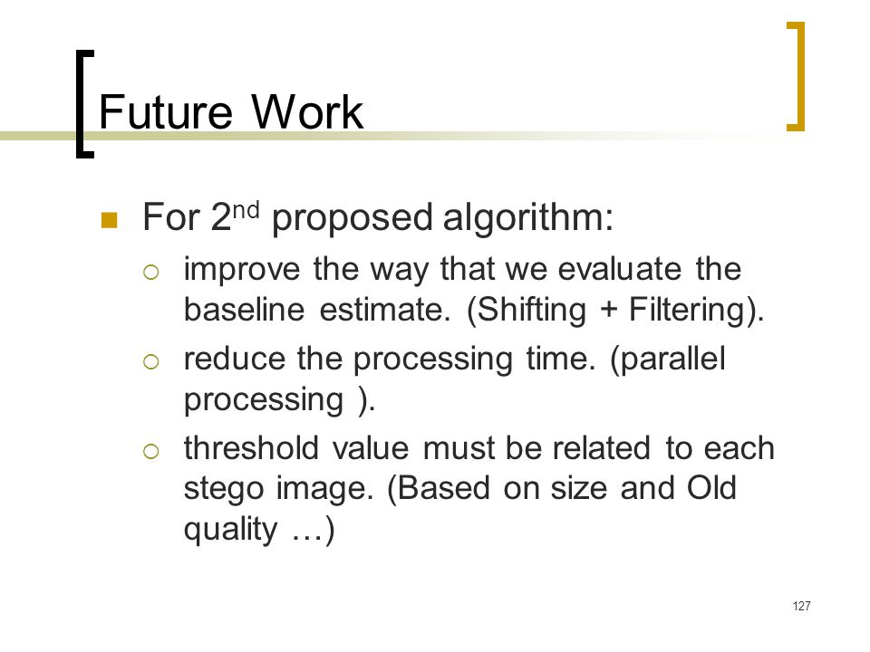 Future Work For 2nd proposed algorithm: