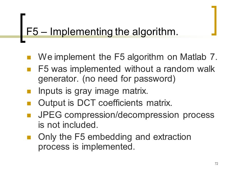 F5 – Implementing the algorithm.