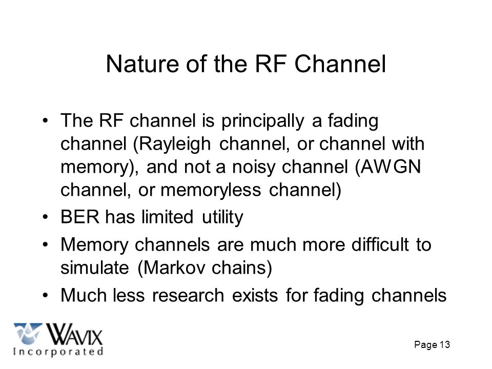 Nature of the RF Channel