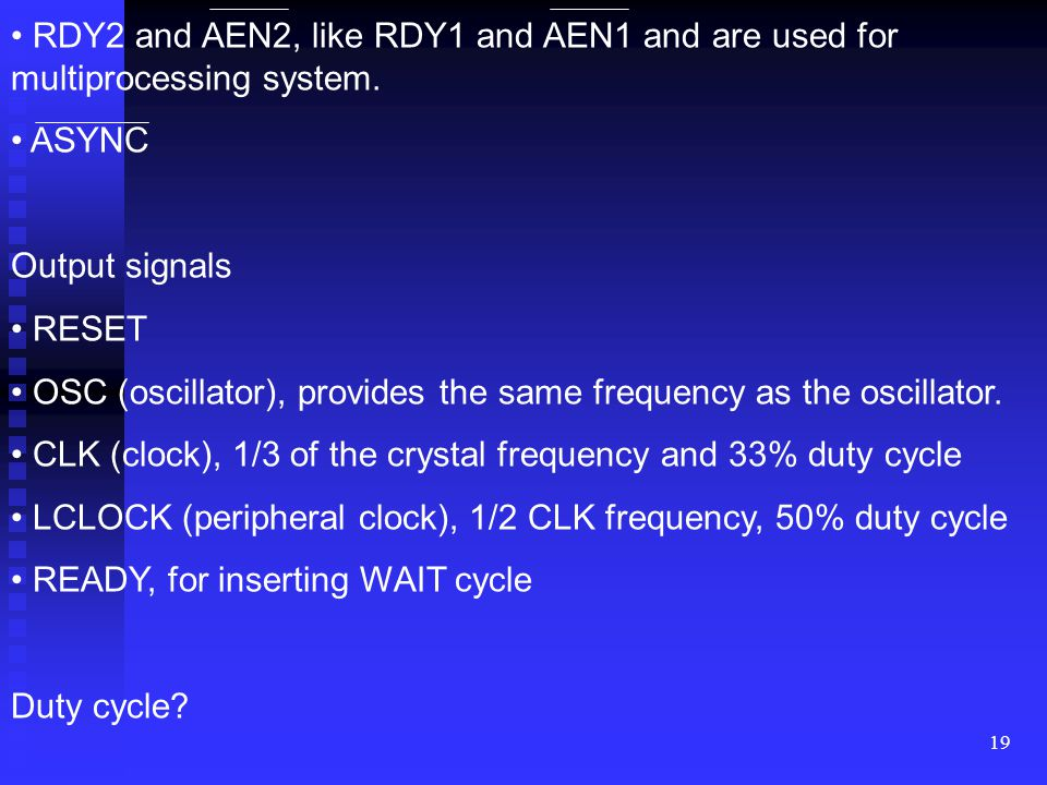 RDY2 and AEN2, like RDY1 and AEN1 and are used for multiprocessing system.