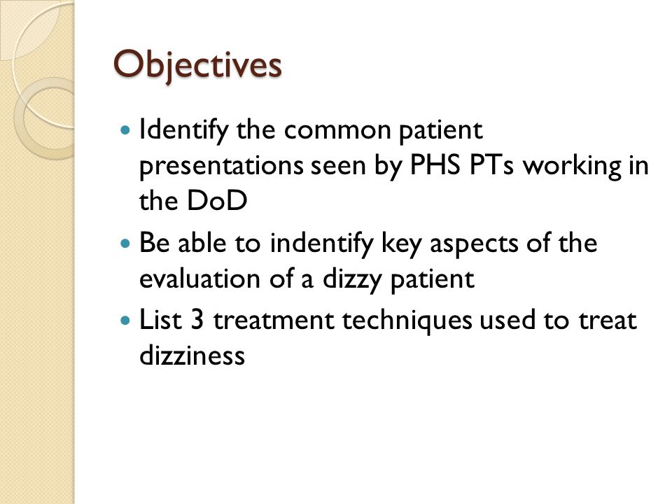 Objectives Identify the common patient presentations seen by PHS PTs working in the DoD.