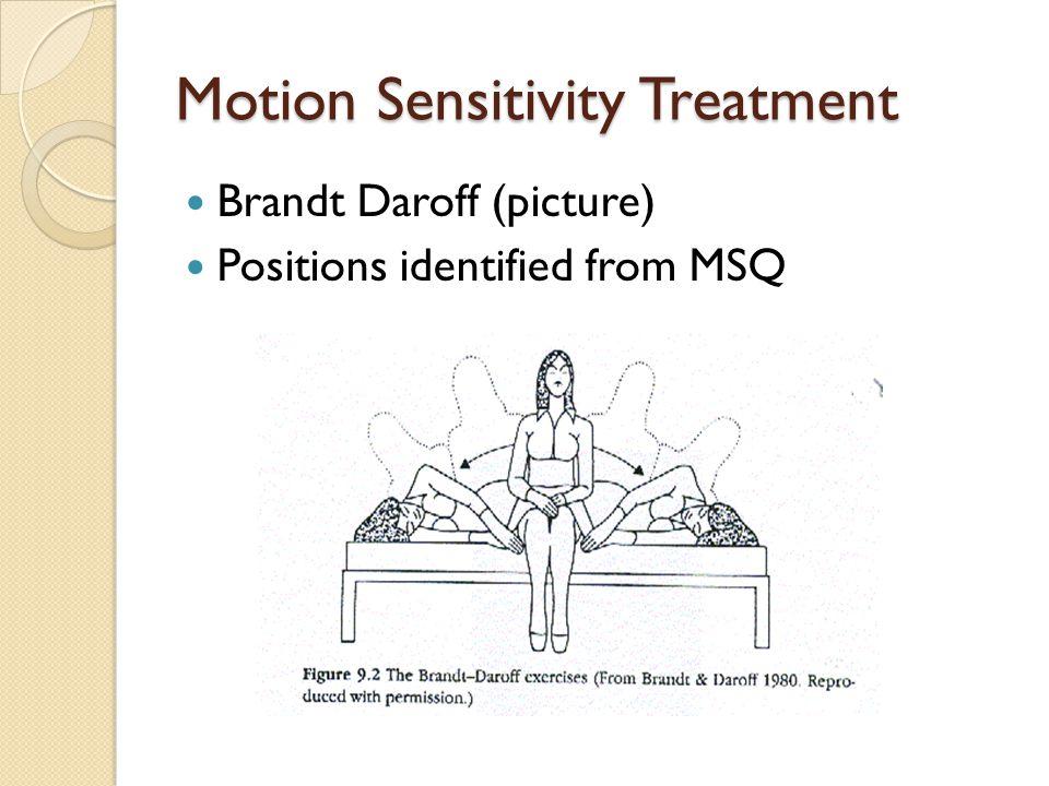Motion Sensitivity Treatment