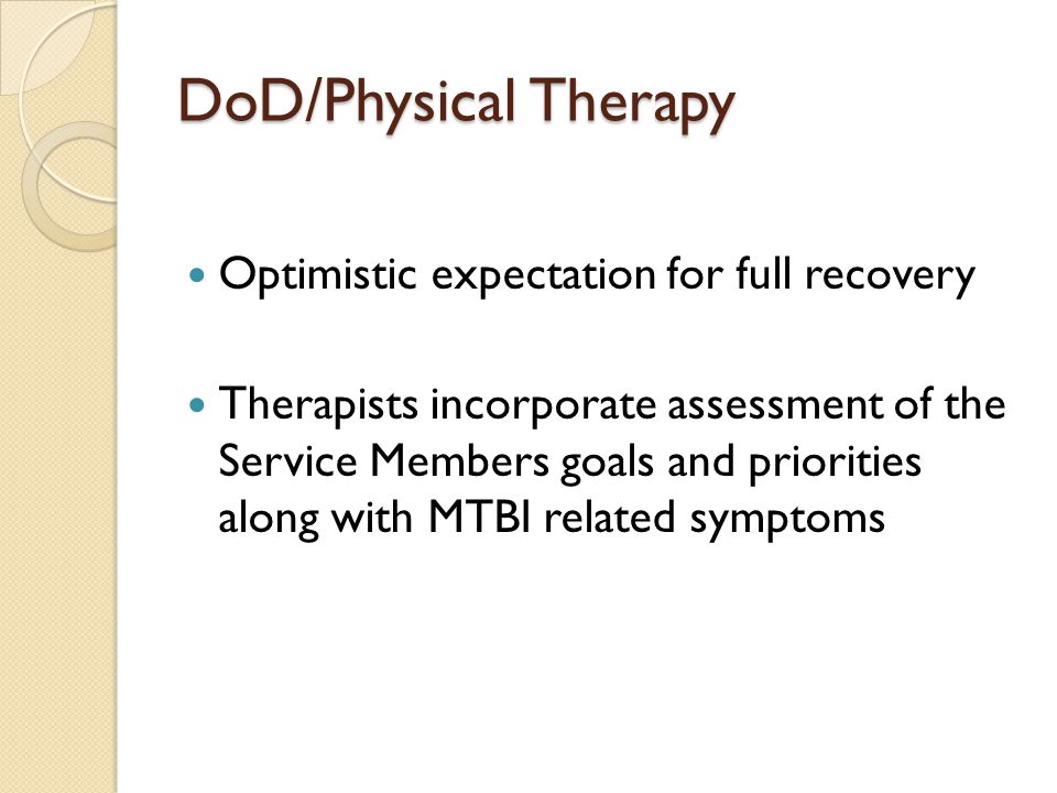 DoD/Physical Therapy Optimistic expectation for full recovery