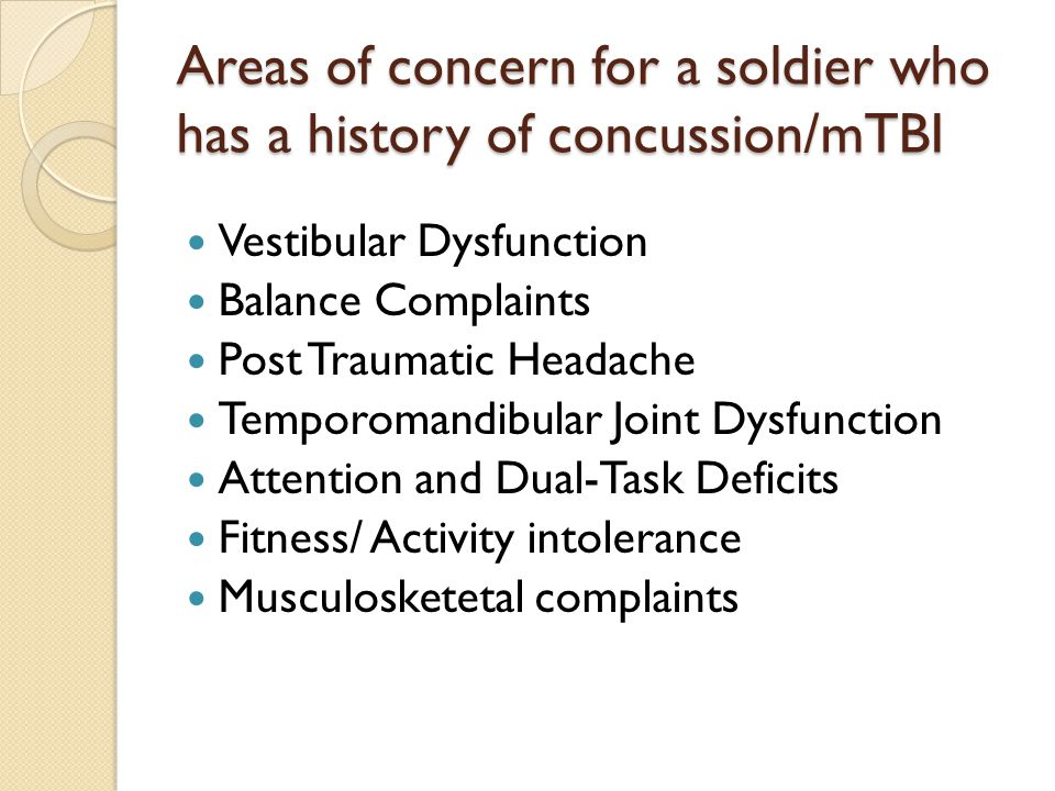 Areas of concern for a soldier who has a history of concussion/mTBI