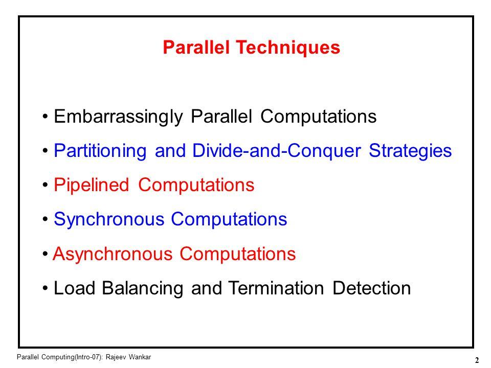• Embarrassingly Parallel Computations