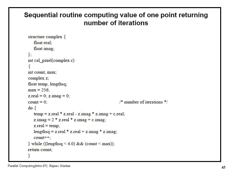 Parallel Computing(Intro-07): Rajeev Wankar