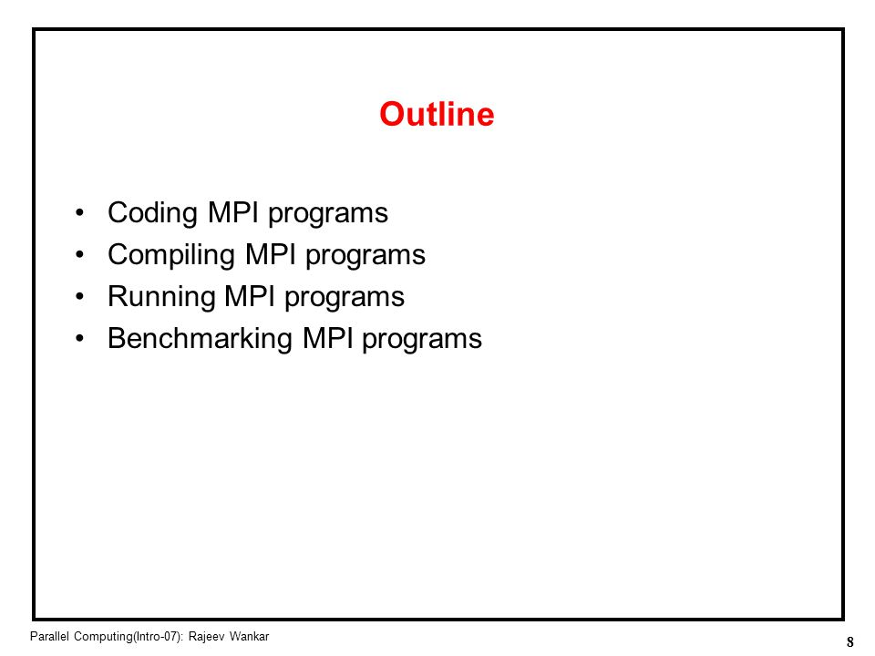 Outline Coding MPI programs Compiling MPI programs
