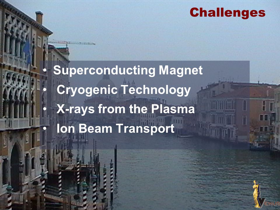 Challenges Superconducting Magnet Cryogenic Technology X-rays from the Plasma Ion Beam Transport