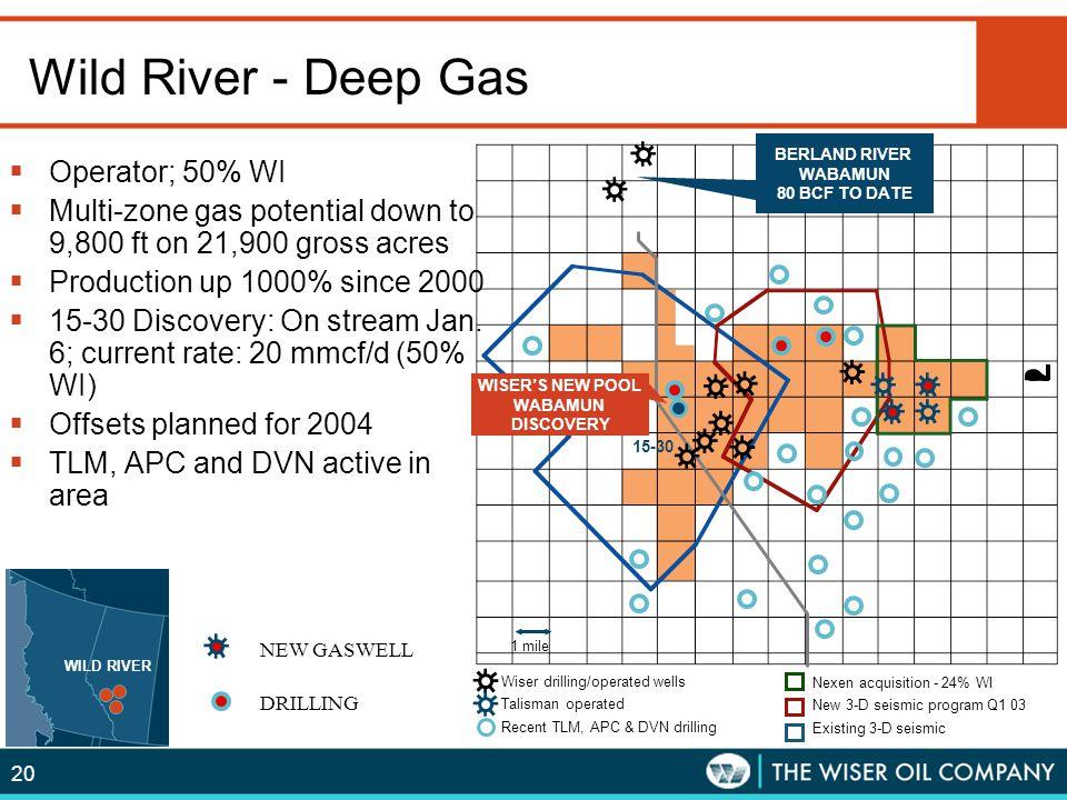 Wild River - Deep Gas Operator; 50% WI