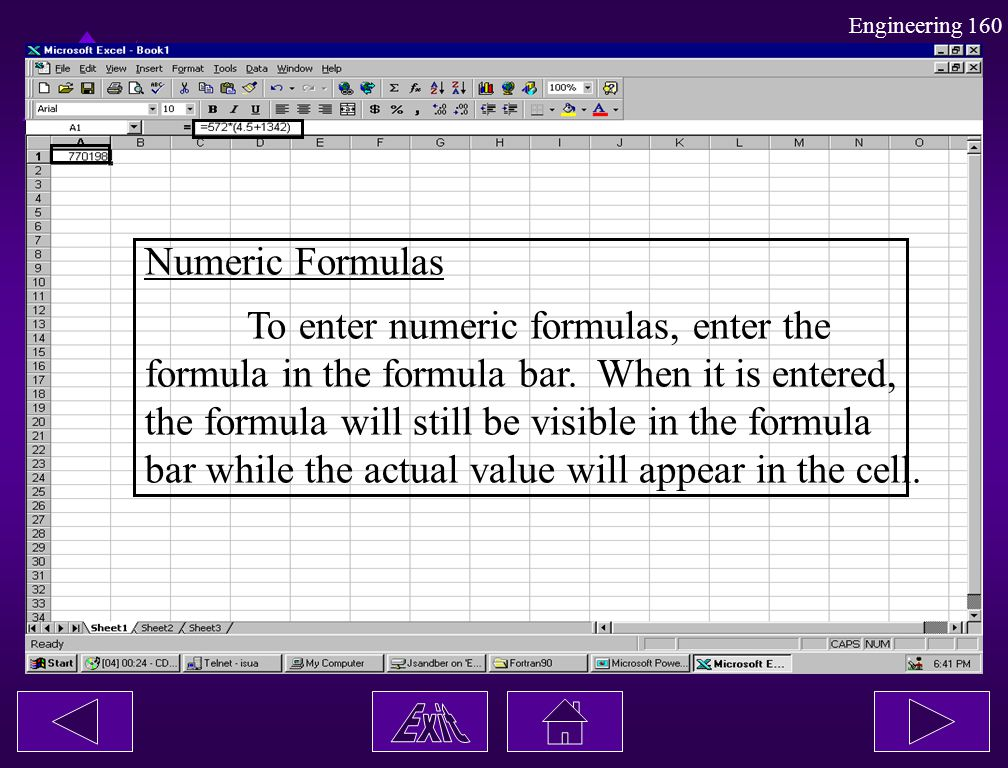 Numeric Formulas To enter numeric formulas, enter the. formula in the formula bar. When it is entered,